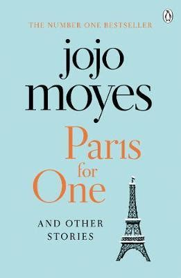 Paris for One and Other Stories : Jojo Moyes : 9781405928168